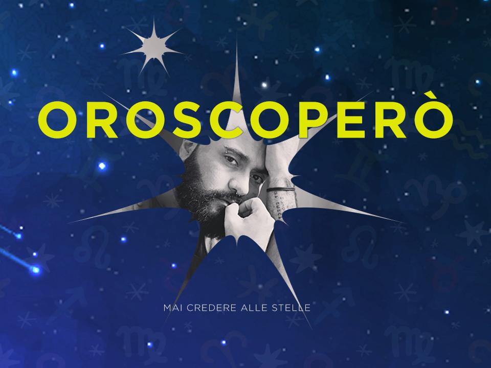 oroscoPERÒ _ stelle, presagi, miti e leggende sui 12 segni zodiacali